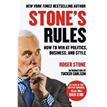 Stone's Rules: How to Win at Politics, Business, and Style