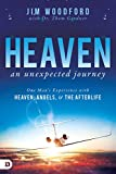 #6: Heaven, an Unexpected Journey: One Man's Experience with Heaven, Angels, and the Afterlife