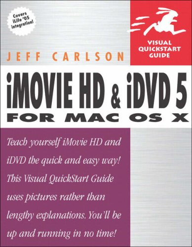 iMovie HD and iDVD 5 for Mac OS X (Visual Quickstart Guides)