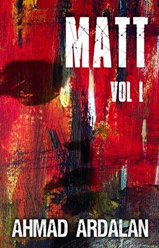 Matt Vol I by Ahmad Ardalan