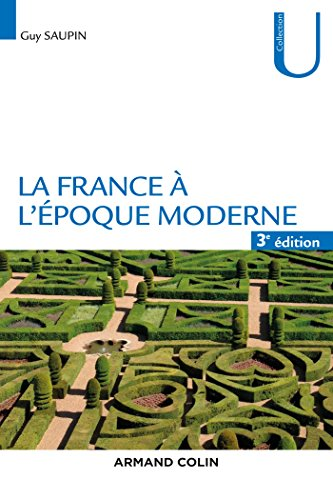 La France à l'époque moderne - 3e éd. par Guy Saupin