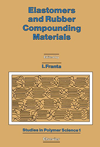 Elastomers and Rubber Compounding Materials (Studies in Polymer Science, 1) (English Edition)