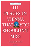 111 Places in Vienna That You Shouldn't Miss
