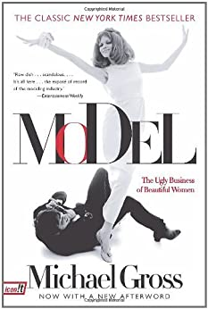 Model: The Ugly Business of Beautiful Women von [Gross, Michael]