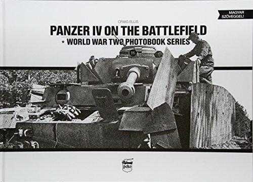 Panzer IV on the Battlefield: World War 2 Photobook Series (World War Two Photobook Series, Band 10)