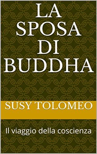 La Sposa di Buddha: Il viaggio della coscienza (Argento) di Susy Tolomeo