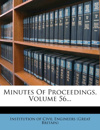 Minutes Of Proceedings, Volume 56...