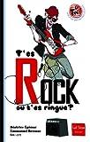 T'es rock ou t'es ringue ? | Egémar, Béatrice. Auteur