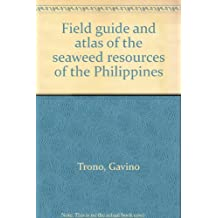 Field guide and atlas of the seaweed resources of the Philippines
