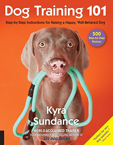 Dog Training 101: Step-by-Step Instructions for raising a happy well-behaved dog por Kyra Sundance