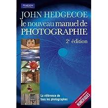 Le nouveau manuel de photographie 2e ed