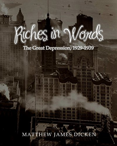 Riches in Words: The Great Depression, 1929-1939: Volume 4 (In Words Series)