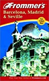 Front cover for the book Frommer's Complete Guide: Barcelona, Madrid & Seville by Darwin Porter