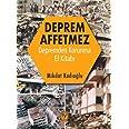 Deprem Affetmez: Depremden Korunma El Kitabı