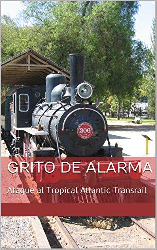 Grito de Alarma: Ataque al Tropical Atlantic Transrail ...