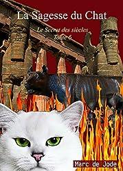 La Sagesse du Chat (Le Secret des siècles t. 6)