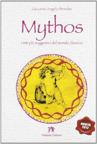 Mythos. I miti più suggestivi del mondo classico. Per la Scuola media. Con espansione online