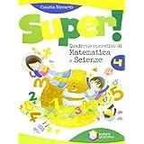 Super! Quaderno operativo di matematica e scienze. Per la Scuola elementare: 4