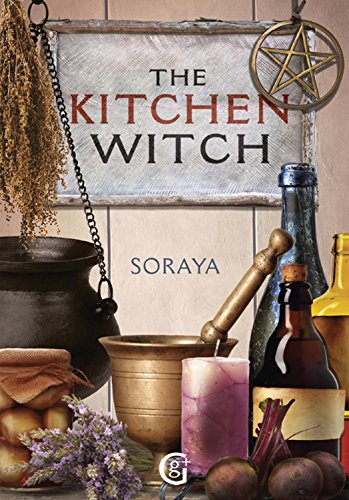 Sorayas the kitchen witch a year round witchs brew of seasonal sorayas the kitchen witch a year round witchs brew of seasonal recipes lotions fandeluxe Images