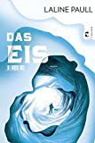 Das Eis: Roman von Laline Paull