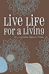 Live Life For A Living: My Dreams Matter and Yours Do, Too! by Lynnette Rozine Prock (2012-02-13) Paperback