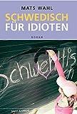 Mats Wahl: Schwedisch für Idioten