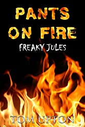 Pants on Fire (Freaky Jules Book 2) (English Edition)