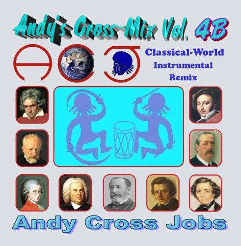 Andy's Cross-Mix Vol. 4B - Classical-World Instrumental Remix