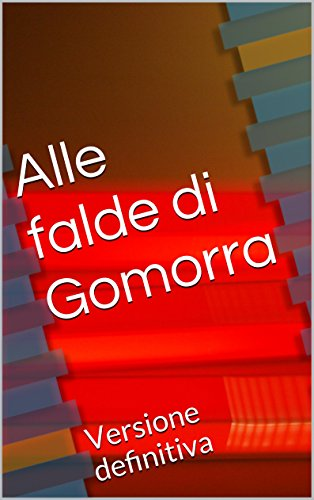 Alle falde di Gomorra: Versione definitiva (Italian Edition) eBook ...