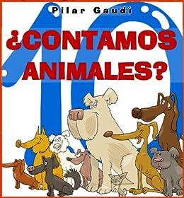 CONTAMOS ANIMALES? Libro infantil ilustrado (Para niños de 2 a 5 ...