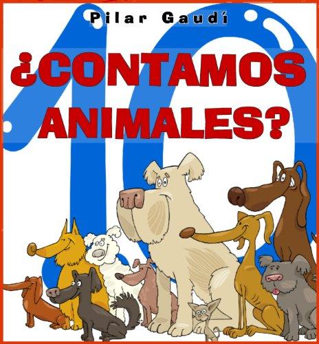 ¿CONTAMOS ANIMALES? Libro infantil ilustrado (Para niños de 2 a 5 años)