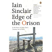 Edge of the Orison: In the Traces of John Clare's 'Journey Out of Essex'