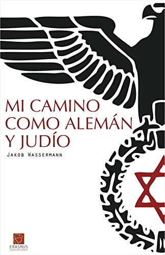 MI CAMINO COMO ALEMAN Y JUDIO eBook: Jakob Wassermann,: Amazon.es ...