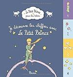 Je découvre les chiffres avec le Petit Prince de Antoine de Saint-Exupéry