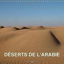 Deserts de L'arabie: Dunes, Canyons, Oasis, Oueds - Images de Dubai et d'oman