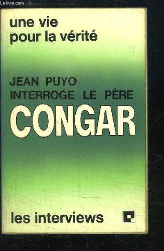 Jean Puyo interroge le Pre Yves Congar.