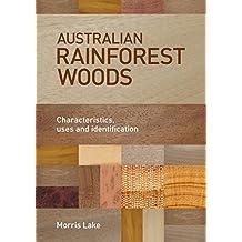 Australian Rainforest Woods: Characteristics, Uses and Identification