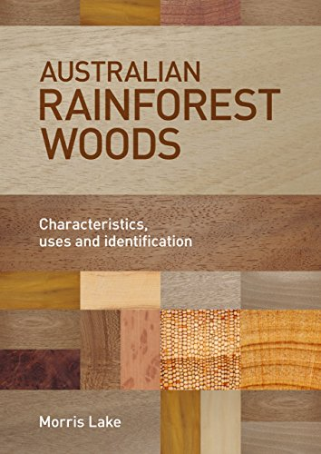 Australian Rainforest Woods: Characteristics, Uses and Identification (English Edition)