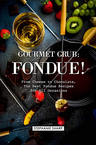 Gourmet Grub: Fondue!: From Cheese to Chocolate, The Best Fondue Recipes for All Occasions (English Edition) Orange French Bowl Set