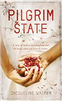Pilgrim State by [Walker, Jacqueline]