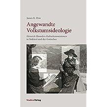 Angewandte Volkstumsideologie: Heinrich Himmlers Kulturkommissionen in Südtirol und der Gottschee