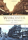 Worcester: Past and Present by Ray Jones (2001-10-23)