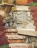ECONOMY AND MARKETING AND ORGANIZATIONAL BEHAVIOR THEORIES