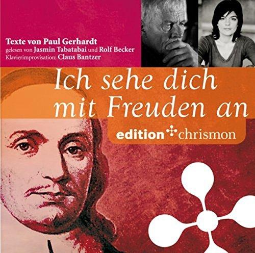Ich sehe dich mit Freuden an, 1 Audio-CD (edition chrismon)