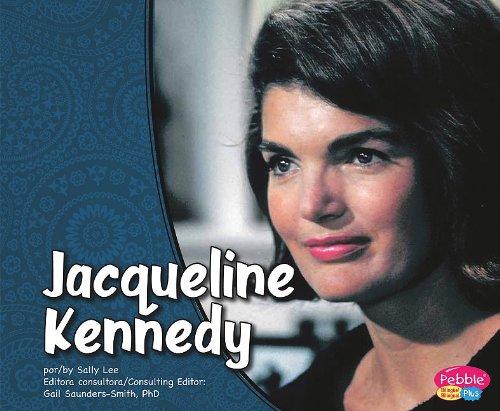 Jacqueline Kennedy/Jacqueline Kennedy (Pebble Plus Bilingual: Primeras damas/ First Ladies) por Lucia Raatma
