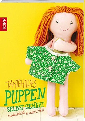 Tante Hildes Puppen selbst genäht: kinderleicht & individuell (Puppe Nähen)
