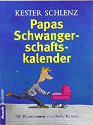 Papas Schwangerschaftskalender: Mit Illustrationen von Detlef Kersten