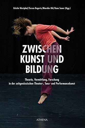 ZWISCHEN Kunst und Bildung: Theorie, Vermittlung, Forschung in zeitgenössischer Theater-, Tanz- und Performancekunst (Theater | Tanz | Performance, Band 3)