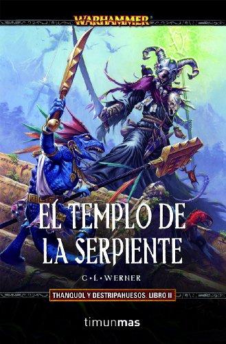 El Templo de la Serpiente: Thanquol y Destripahuesos. Libro II (Warhammer) por C. L. Werner