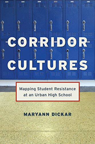 Corridor Cultures: Mapping Student Resistance at an Urban School: Mapping Student Resistance at an Urban High School (Qualitative Studies in Psychology)